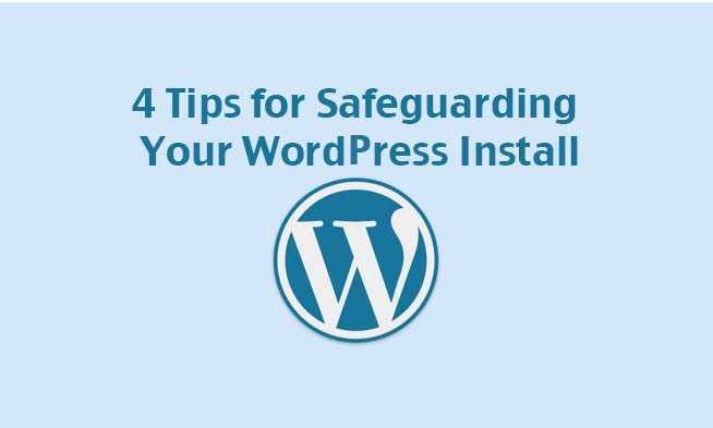 4 tips for safeguarding your wordpress install