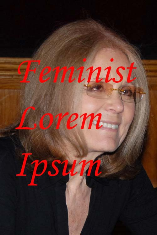"Photo of Gloria Steinem with the words ""Feminist Lorem Ipsum"" superimposed on her image."