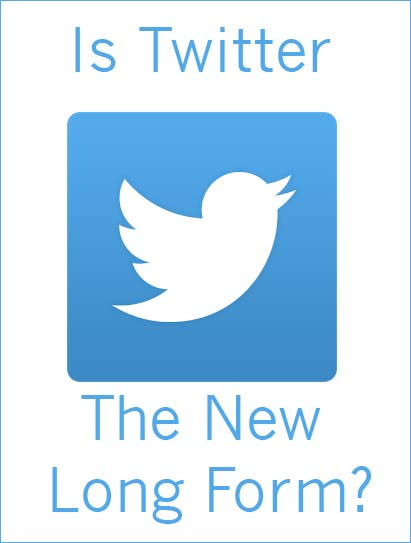 Is Twitter the New Long Form?